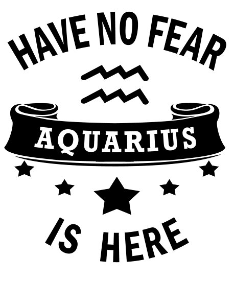 aquarius zodiac no fear cool funny posters by smily tees redbubble