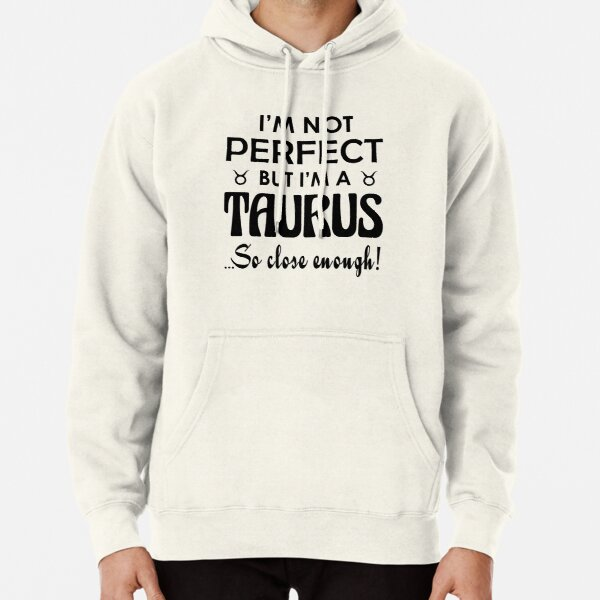 Taurus Zodiac Not Perfect Cool Funny Pullover Hoodie