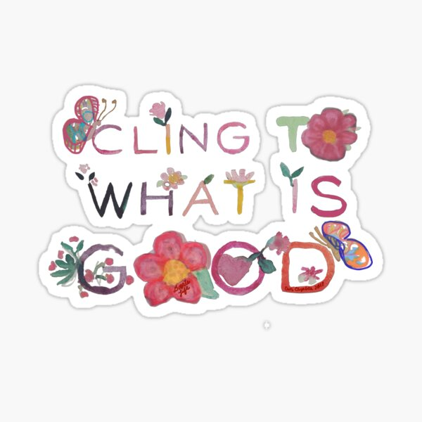 Cling to what is good in watercolor Sticker