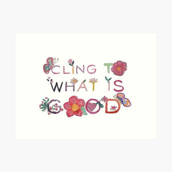 Cling to what is good in watercolor Art Print