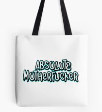 Absolute Motherfucker Tote Bag
