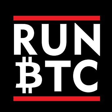 Run BTC - Cryptocurrency Shirts - Crypto Shirts  -Ethereum Shirts/Hoodie - Bitcoin Shirt / Hoodie Crypto Shirt - For a Crypto Trader or Crypto Bro - Cryptocurrency Tee   by 85steel