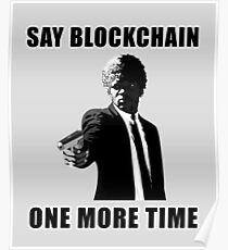 Say Blockchain One More Time - Cryptocurrency Shirts - Crypto Shirts  -Ethereum Shirts/Hoodie - Bitcoin Shirt / Hoodie Crypto Shirt - For a Crypto Trader or Crypto Bro - Cryptocurrency Tee   Poster