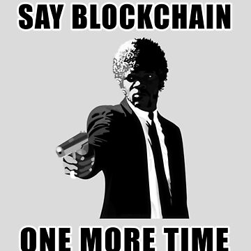 Say Blockchain One More Time - Cryptocurrency Shirts - Crypto Shirts  -Ethereum Shirts/Hoodie - Bitcoin Shirt / Hoodie Crypto Shirt - For a Crypto Trader or Crypto Bro - Cryptocurrency Tee   by 85steel
