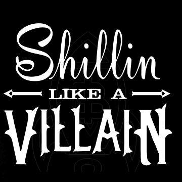 Shillin Like a Villain - Cryptocurrency Shirts - Crypto Shirts  -Ethereum Shirts/Hoodie - Bitcoin Shirt / Hoodie Crypto Shirt - For a Crypto Trader or Crypto Bro - Cryptocurrency Tee   by 85steel