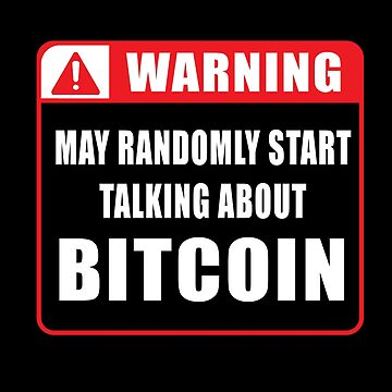 May Randomly Start Talking About Bitcoin - Cryptocurrency Shirts - Ethereum Shirts/Hoodie - Bitcoin Shirt / Hoodie Crypto Shirt - For a Crypto Trader - Cryptocurrency Tee   by 85steel