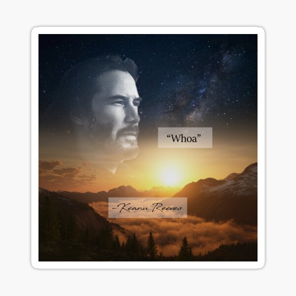 Whoa - Keanu Reeves Sticker