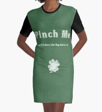 Pinch Me St. Patrick's Day Graphic T-Shirt Dress
