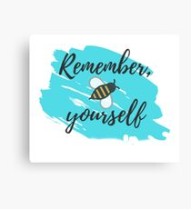 Remember, Bee Yourself Canvas Print