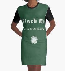 Pinch Me St. Patrick's Day Shirt Graphic T-Shirt Dress