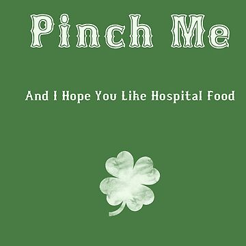 Pinch Me St. Patrick's Day Shirt by Hazlo