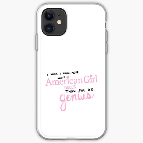 i think i know more about American girl dolls than you do, genius! iPhone Soft Case