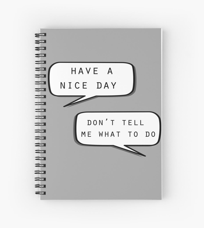 """«""""Que tengas un buen día"""" """"No me digas qué hacer""""» de MayaTauber"""