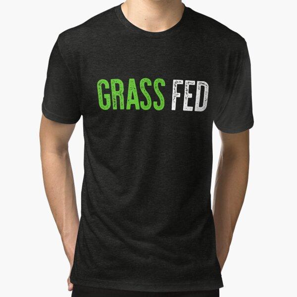 Grass Fed Tri-blend T-Shirt