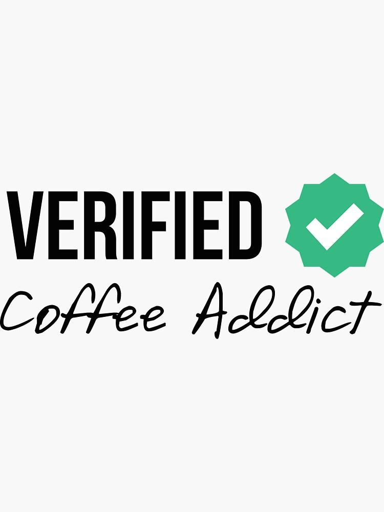 Verified Coffee Addict by MayaTauber