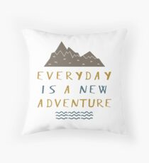 Everyday Is A New Adventure Throw Pillow