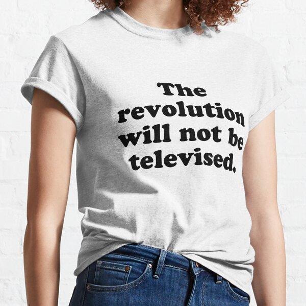 La révolution ne sera pas télévisée. T-shirt classique
