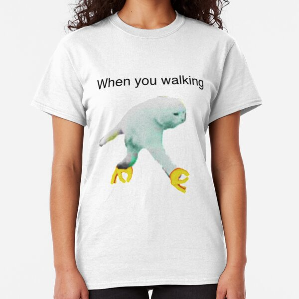 WHEN YOU WALKING DANK MEME Classic T-Shirt