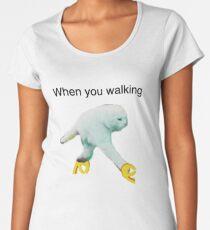 WHEN YOU WALKING DANK MEME Women's Premium T-Shirt