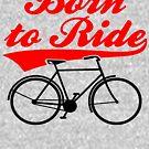 Born To Ride Bike Design by EthosWear