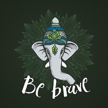 «Soyez courageux, soyez forts, soyez comme un éléphant - tee-shirt Ganesha éléphant mignon et drôle» par ChillingNation