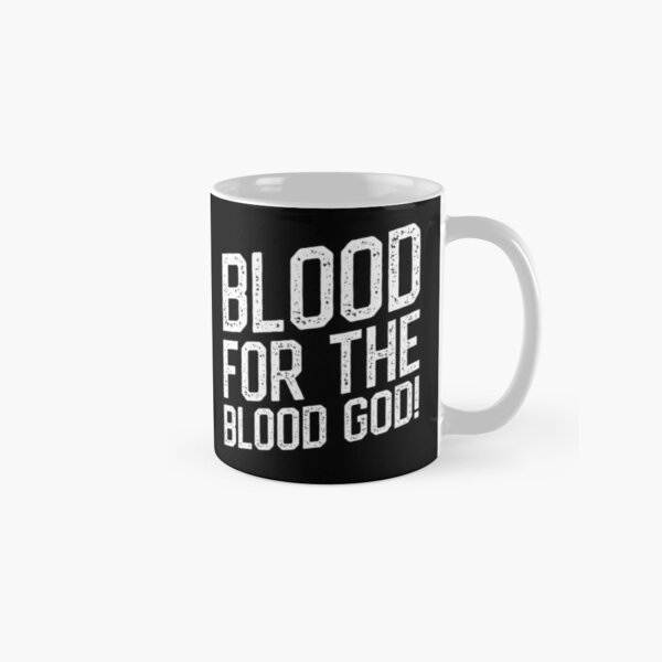 Blood for the Blood God Tabletop Wargaming Classic Mug