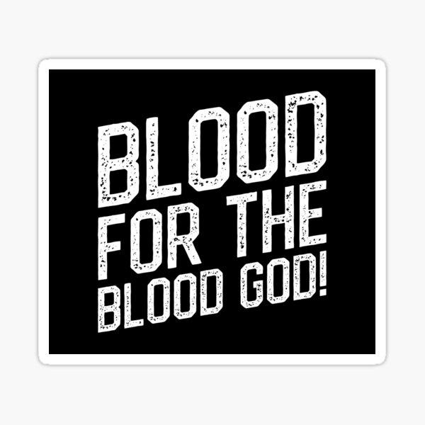 Blood for the Blood God Tabletop Wargaming Sticker