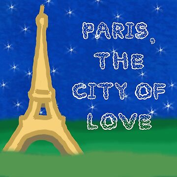 Paris, the city of Love. by EmmyPipster