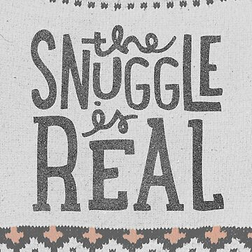 The Snuggle is Real by cabinsupplyco