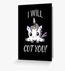 I Will Cut You - Unicorn Greeting Card