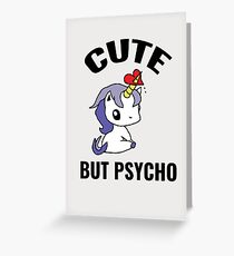 Cute But Psycho - Funny Unicorn Greeting Card