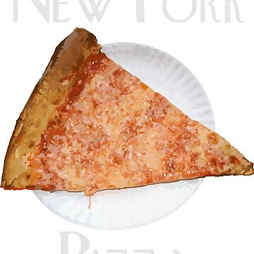 New York Pizza Slice Yummy Food Fun design gift for sister girlfriend mom  by Nukerwar