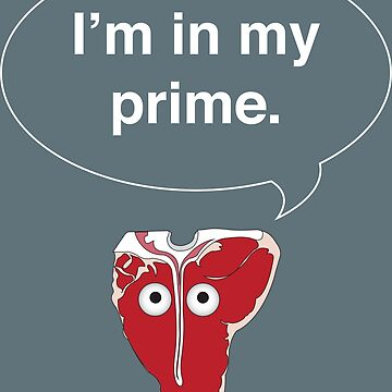 I'm in my prime. by neroli