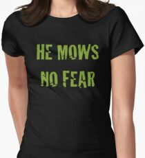 He Mows No Fear Women's Fitted T-Shirt
