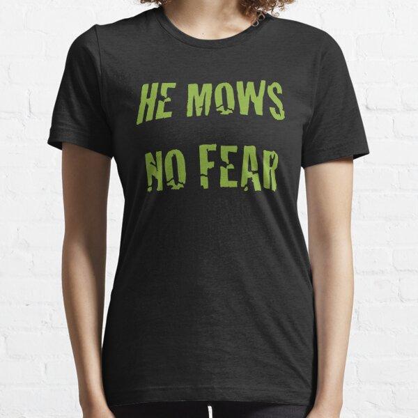 He Mows No Fear Essential T-Shirt