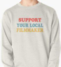 support your local filmmaker! Pullover Sweatshirt