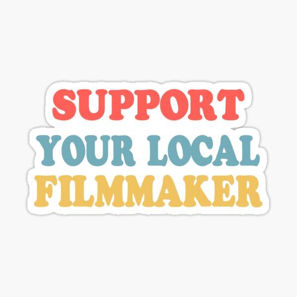 ¡Apoya a tu cineasta local! Pegatina
