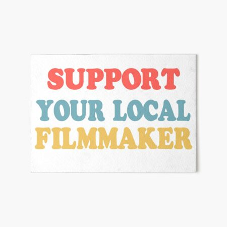 support your local filmmaker! Art Board Print