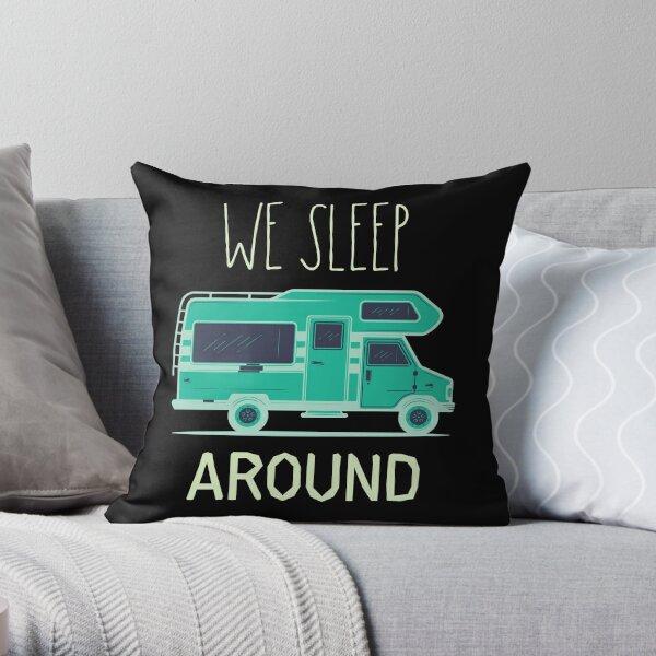 We Sleep Around Rv Camper Van  Throw Pillow