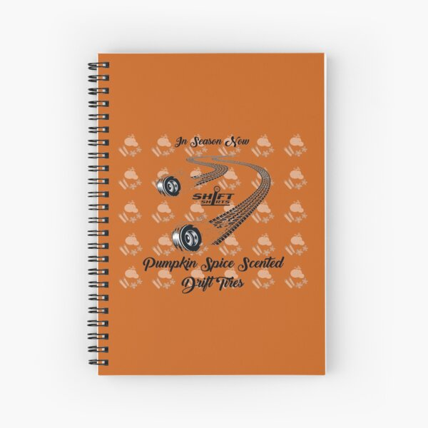 Shift Shirts Pumpkin Spice Drifting Spiral Notebook