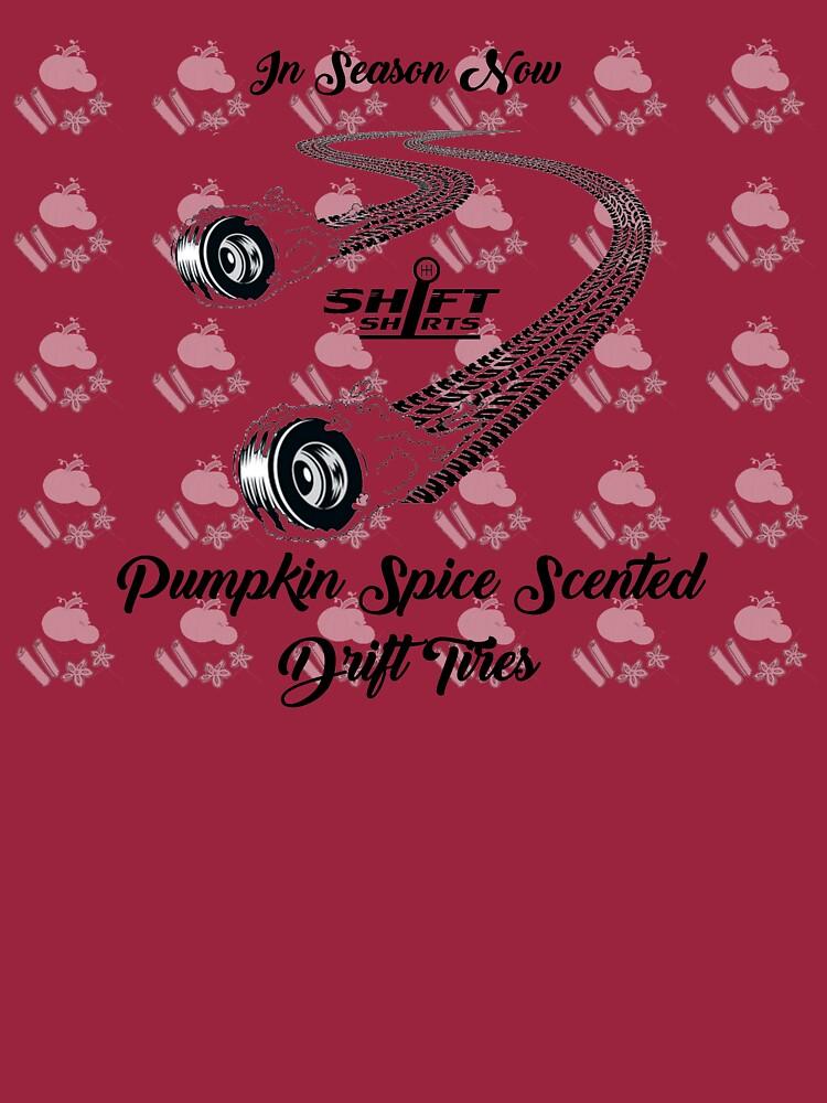Shift Shirts Pumpkin Spice Drifting by ShiftShirts