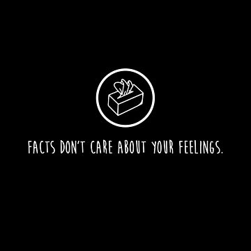 Facts don't care about your feelings Liberal Tears Kleenex Tissue box  #MAGA black background by iresist