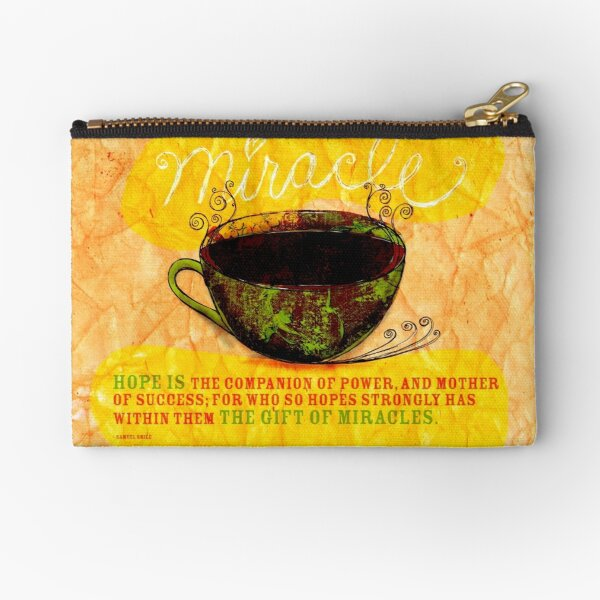 What my Coffee says to me -  December 28, 2012 Zipper Pouch