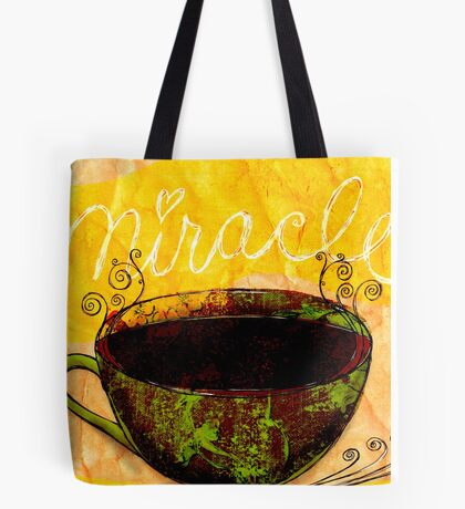 What my Coffee says to me -  December 28, 2012 Tote Bag