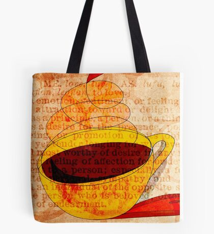 What my Coffee says to me - October 15, 2012 Tote Bag