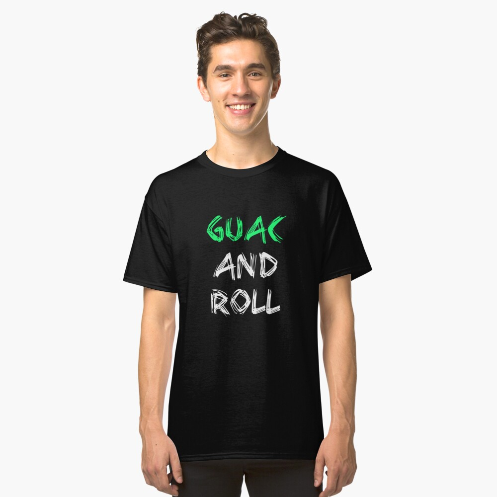 Guac And Roll Classic T-Shirt Front