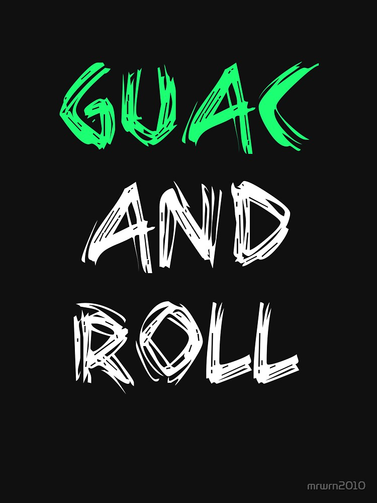 Guac And Roll by mrwrn2010