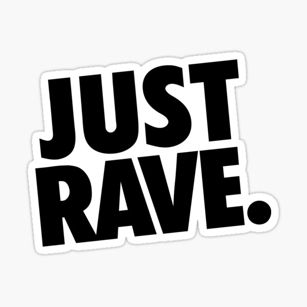 Just Rave. #1 Sticker