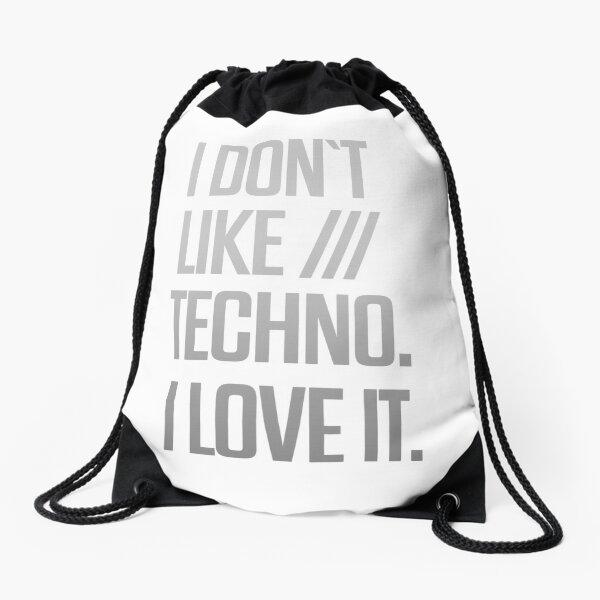 I don´t like Techno. I love it. #1 Turnbeutel