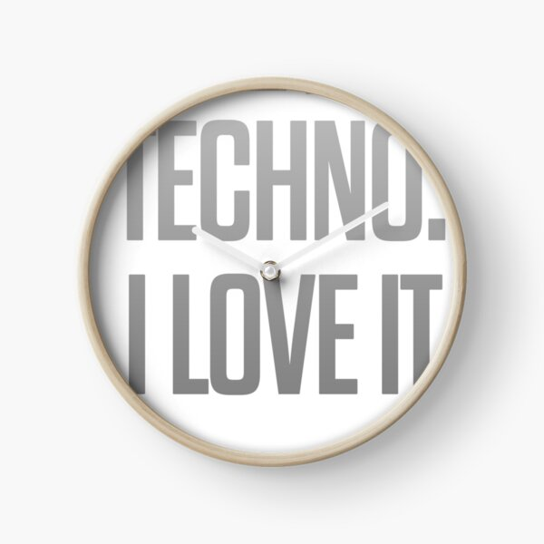 I don´t like Techno. I love it. #1 Uhr